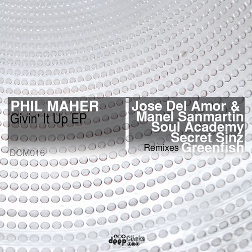 Phil Maher – Givin' It Up [DCM016]