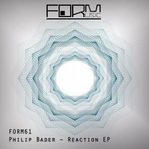 Philip Bader – Reaction EP [FORM61]