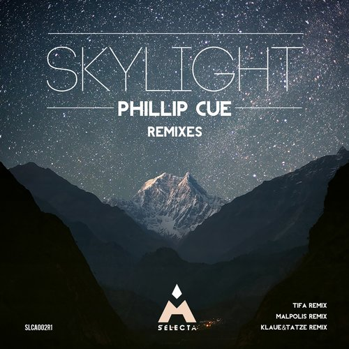 Phillip Cue - Skylight (Remixes) [SLCA002R 1]