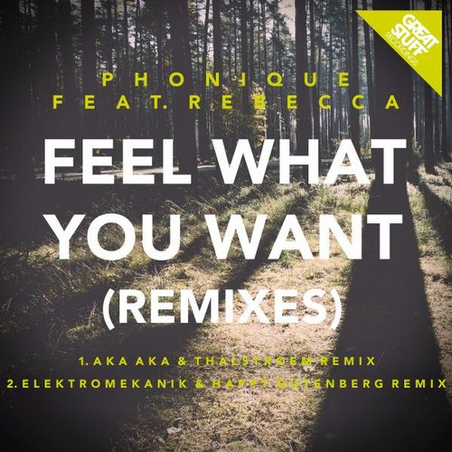 Phonique feat. Rebecca - Feel What You Want Remixes [GSR263]