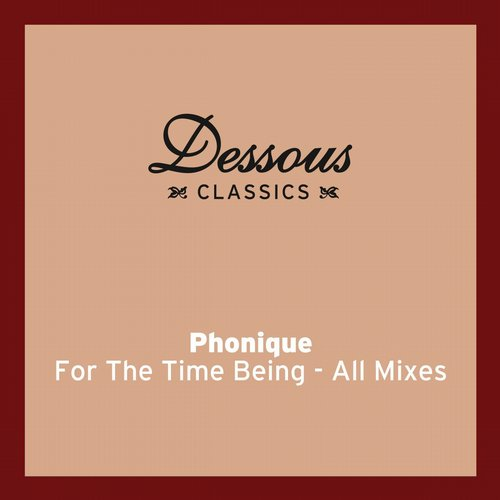 Phonique, Erlend Oye – For The Time Being – All Mixes [DESCLASSICS06BP]