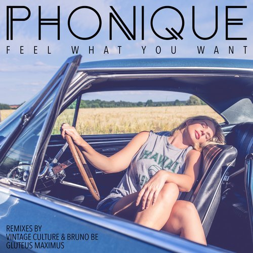 Phonique, Rebecca – Feel What You Want – Vintage Culture & Bruno Be and Gluteus Maximus Remixes [LG14]