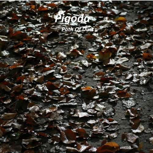 Pigoda - Path Of Dust [IME 060116E]
