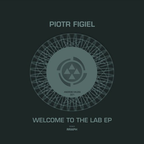 Piotr Figiel - Welcome To The Lab EP [NDROID221]