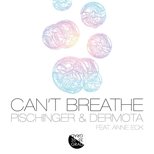 Pischinger & Dermota, Anne Eck - Can't Breathe [10096906]