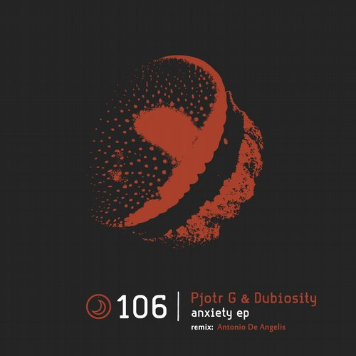 Pjotr G, Dubiosity – Anxiety EP [TRANSLUCENT106]