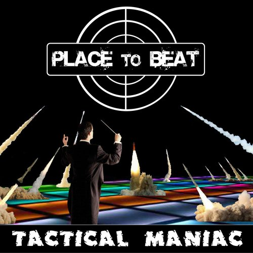 Place To Beat - Tactical Maniac [10100554]