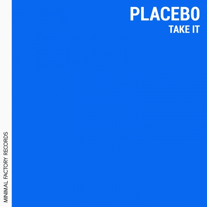 Placebo - Take It [361459 5689709]