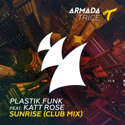 Plastik Funk, Katt Rose - Sunrise (Club Mix) [ARTR 162]