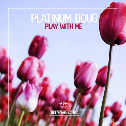 Platinum Doug - Play with Me [ETR279]