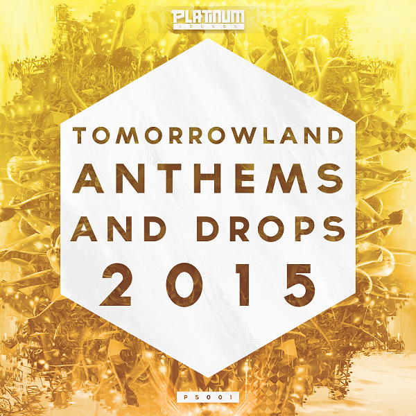 Platinum Sounds Tomorrowland Anthems And Drops 2015