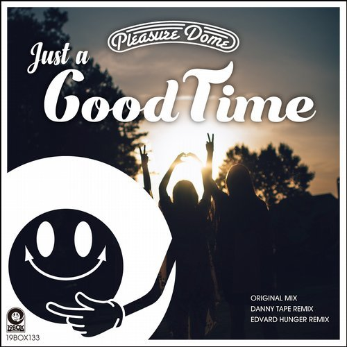 Pleasure Dome - Just A Good Time [19BOX133]