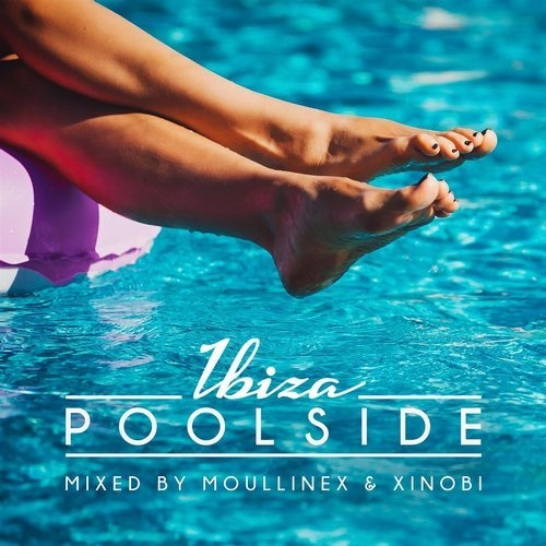 VA - Poolside Ibiza 2018 Mixed By Moullinex & Xinobi [TOOL69001Z]