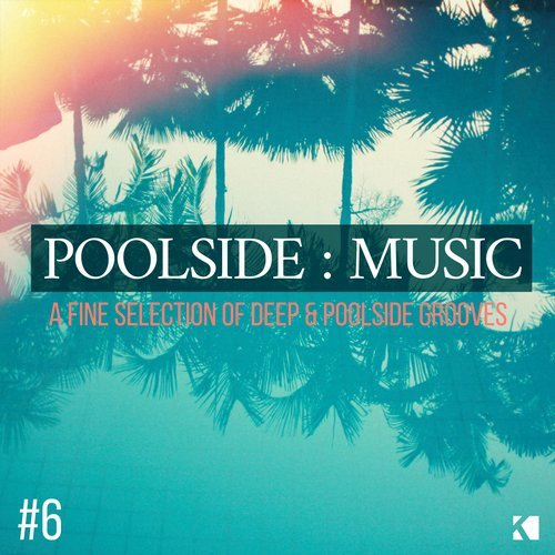 Poolside Music Vol 6 (A FINE SELECTION OF DEEP & POOLSIDE GROOVES) [4056813068405]