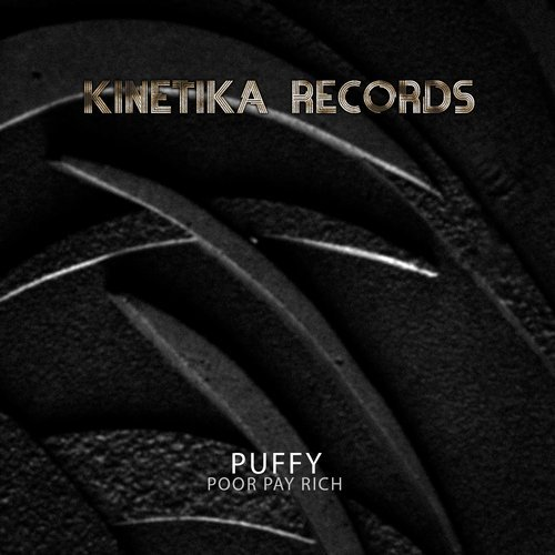 Poor Pay Rich – Puffy [KINETIKA207]