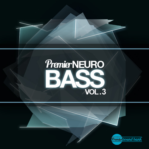 Premier Neuro Bass Volume 3