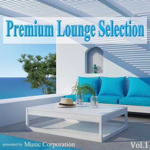 VA - Premium Lounge Selection, Vol. 1 Presented by Music Corporation