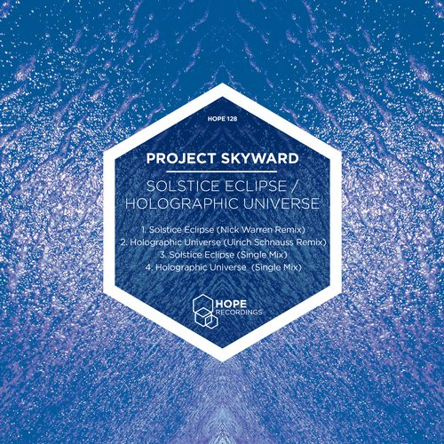Project Skyward – Solstice Eclipse / Holographic Universe [HOPE128]