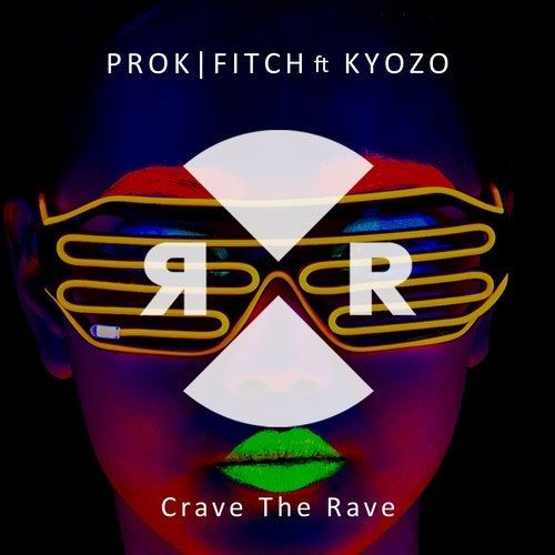 Prok & Fitch, Kyozo – Crave The Rave [RR2209]