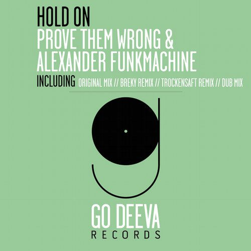 Prove Them Wrong, Alexander Funkmachine - Hold On [GDV1530]