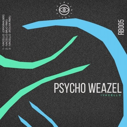 Psycho Weazel - Ivacello Ep [RB005]