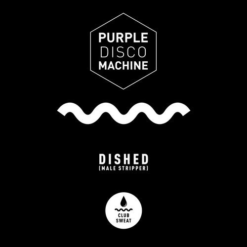 Purple Disco Machine - Dished (Male Stripper) [Extended Mix] [CLUBSWE105]