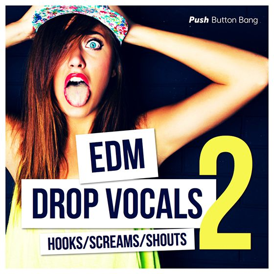 Push Button Bang EDM Drop Vocals 2 WAV