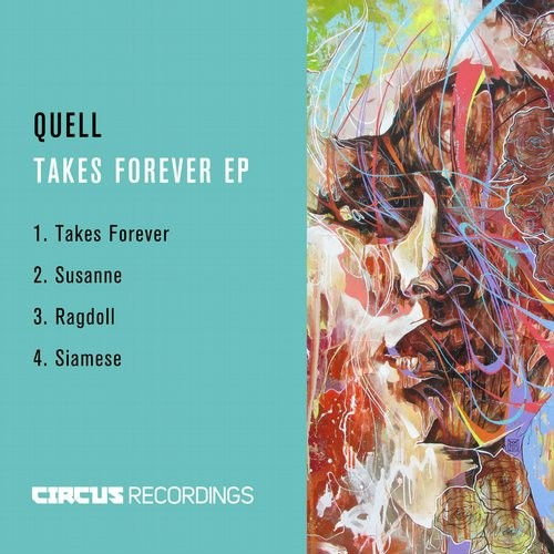 Quell - Takes Forever [CIRCUS061]