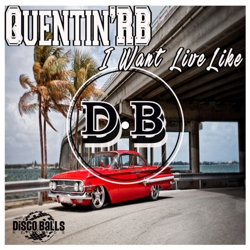Quentin'RB - I Want Live Like [DBR277]
