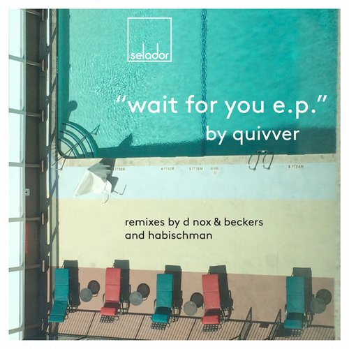 Quivver - Wait For You EP [SEL030]