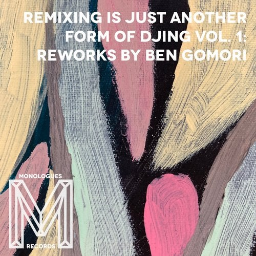 REMIXING IS JUST ANOTHER FORM OF DJING VOL. 1: REWORKS BY BEN GOMORI [MVA3]