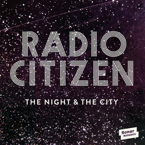 Radio Citizen - The Night & The City [SK310CD]