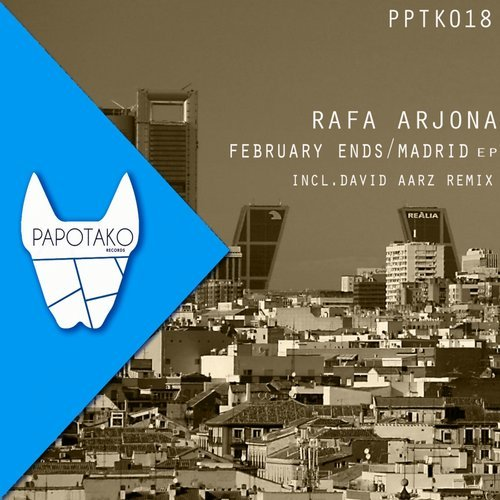Rafa Arjona - FEBRUARY ENDS / MADRID EP [PPTK018]