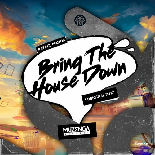 Rafael Manga - Bring The House Down [MZF137]