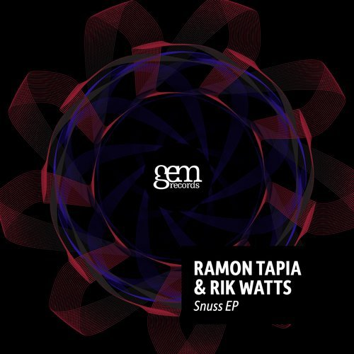 Ramon Tapia & Rik Watts – Snuss / Clurio [GEM047]