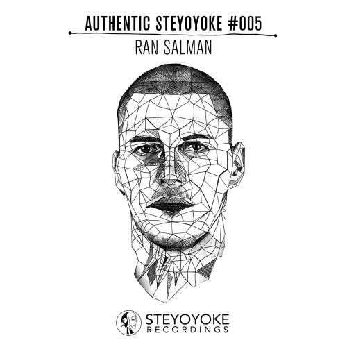 Ran Salman Presents Authentic Steyoyoke #005 [SYYKAS005]