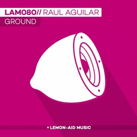 Raul Aguilar – Ground [LAM080]