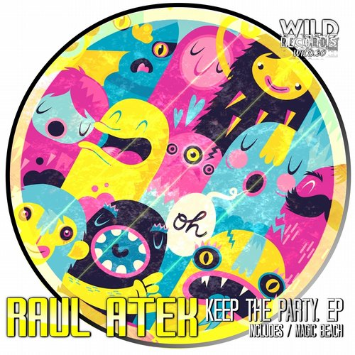 Raul Atek - Keep The Party [WILD 30]