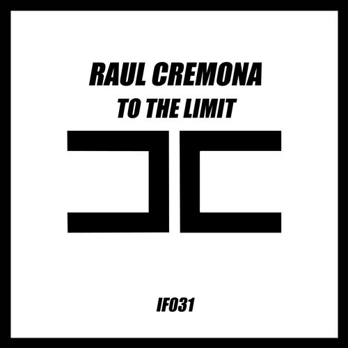 Raul Cremona - To The Limit [IF031]