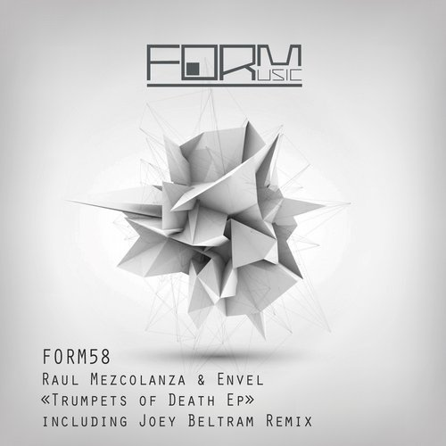 Raul Mezcolanza, Envel – Trumpets Of Death Ep [FORM58]