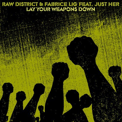 Raw District, Fabrice Lig, DKA – Lay Your Weapons Down [CRM212]