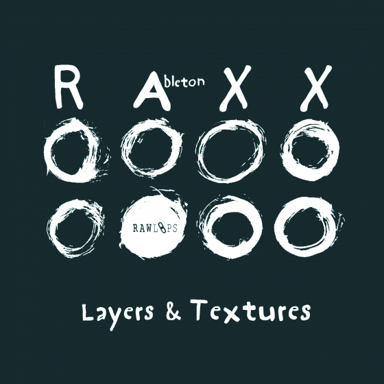 Raw Loops Layers and Textures RAXX Ableton Live 9