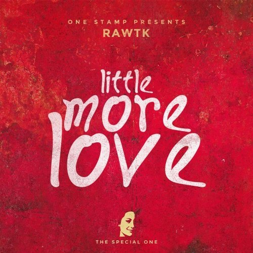 Rawtk - Little More Love [CAT 97168]
