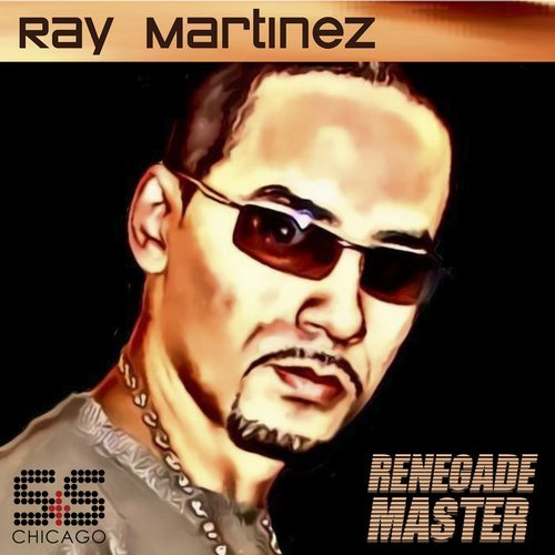 Ray Martinez - Renegade Master [SSR1800100]