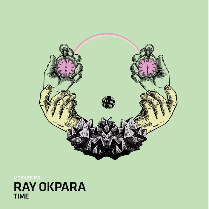 Ray Okpara – Time [MOBILEE163]