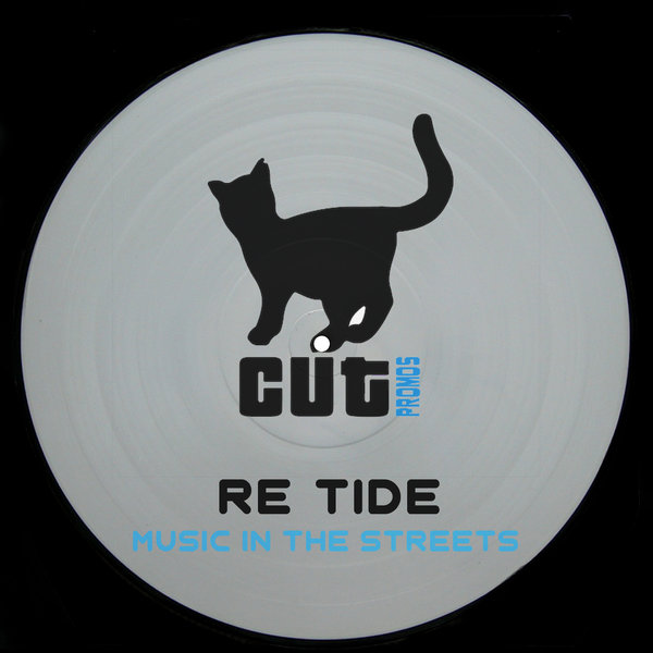 Re-Tide - Music In The Streets [CUT007]