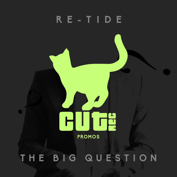 Re-Tide - The Big Question [CUT025]