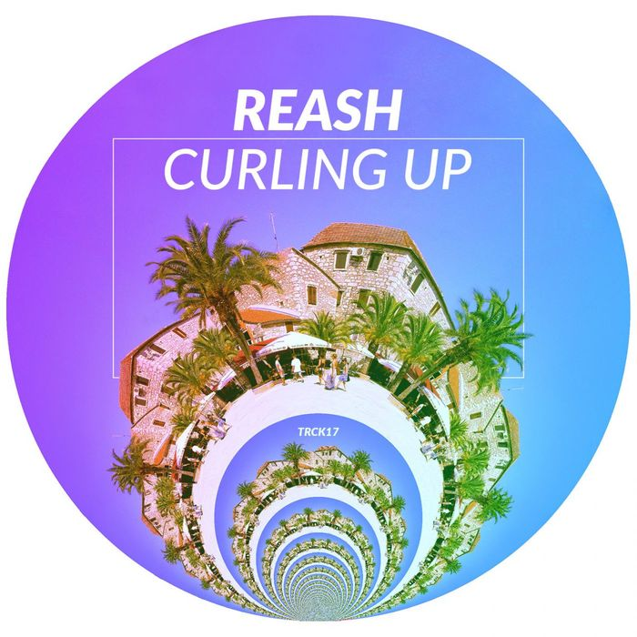 Reash - Curling Up [TRCK 17]