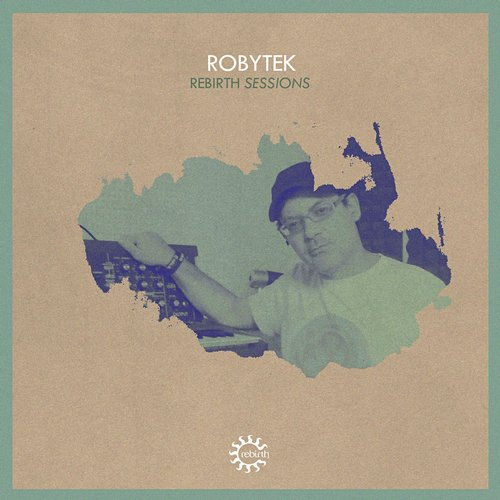 VA - Rebirth Sessions Robytek [REB034CD]