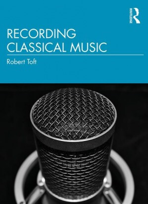 Recording Classical Music by Robert Toft PDF